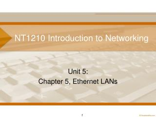 Unit 5:  Chapter 5, Ethernet LANs