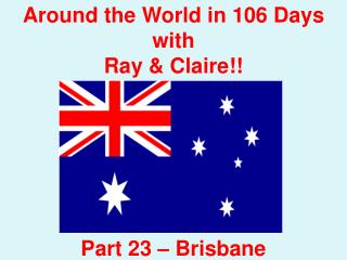 Around the World in 106 Days with Ray & Claire!! Part 23 – Brisbane