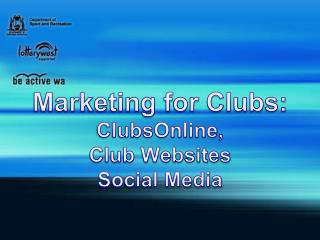 Marketing for Clubs:  ClubsOnline , Club Websites Social Media