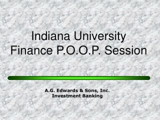 Indiana University Finance P.O.O.P. Session