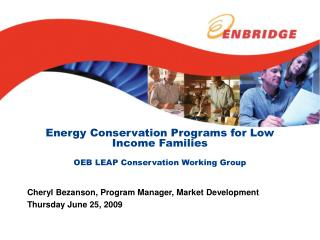 Energy Conservation Programs for Low Income Families OEB LEAP Conservation Working Group