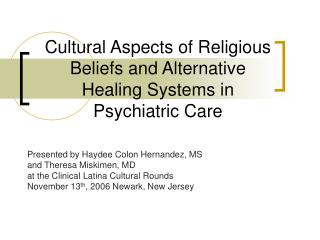 Cultural Aspects of Religious Beliefs and Alternative Healing Systems in Psychiatric Care