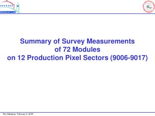 Summary of Survey Measurements of 72 Modules on 12 Production Pixel Sectors (9006-9017)