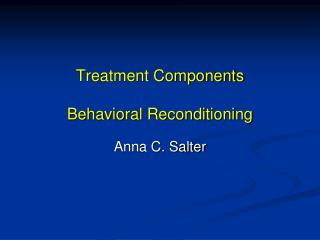 Treatment Components Behavioral Reconditioning