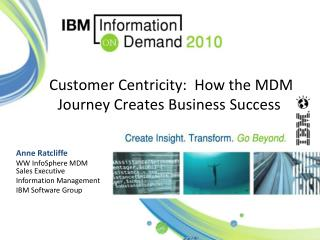 Customer Centricity:  How the MDM Journey Creates Business Success