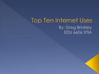 Top Ten Internet Uses