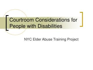 Courtroom Considerations for People with Disabilities