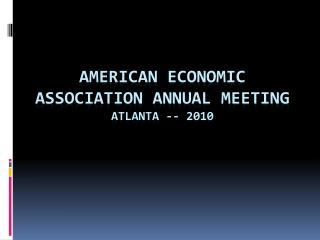 American economic association annual meeting Atlanta -- 2010