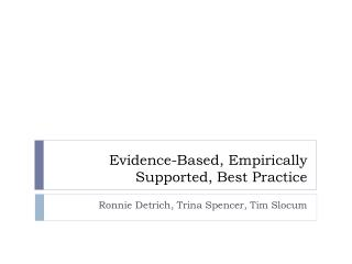 Evidence-Based, Empirically Supported, Best Practice