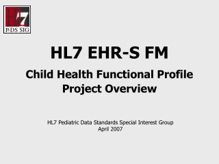 HL7 EHR-S FM Child Health Functional Profile Project Overview