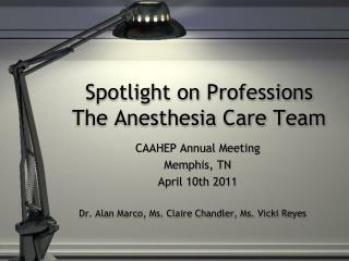 Spotlight on Professions The Anesthesia Care Team