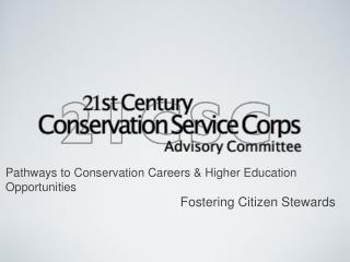Pathways to Conservation Careers & Higher Education Opportunities Fostering Citizen Stewards