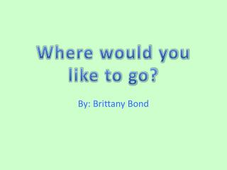 Where would you like to go?