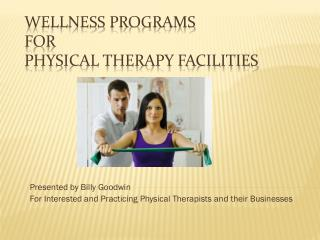 Wellness Programs  for  Physical Therapy Facilities