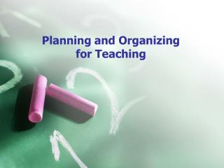 Planning and Organizing  for Teaching