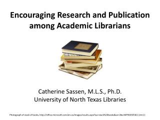 Encouraging  Research and Publication among Academic Librarians