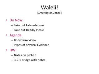 Waleli ! (Greetings in  Zanaki )