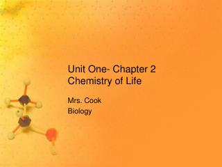 Unit One- Chapter 2  Chemistry of Life