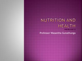 Nutrition and health  for IIM 8 May 13