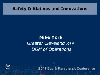 Safety Initiatives and Innovations