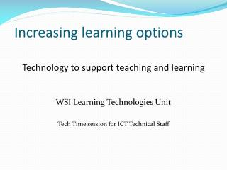 Increasing learning options
