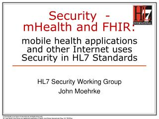 HL7 Security Working Group John Moehrke