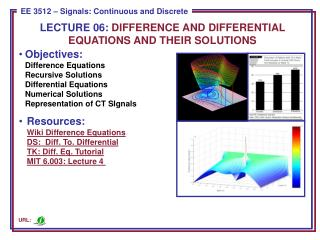 LECTURE 06:  DIFFERENCE AND DIFFERENTIAL EQUATIONS AND THEIR SOLUTIONS
