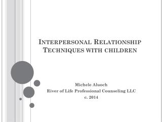 Interpersonal Relationship Techniques with  children