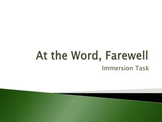 At the Word, Farewell