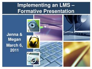 Implementing an LMS – Formative Presentation