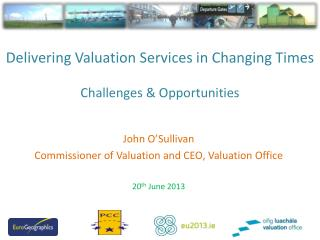 Delivering Valuation Services in Changing Times Challenges & Opportunities