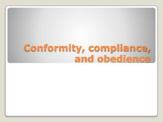 Conformity, compliance, and obedience
