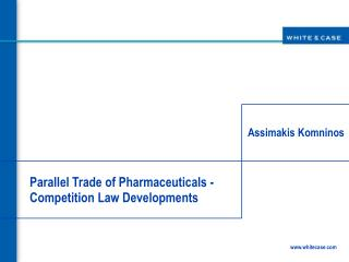 Parallel Trade of Pharmaceuticals - Competition Law Developments