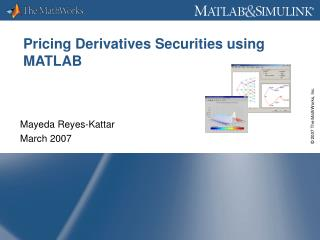 Pricing Derivatives Securities using  MATLAB