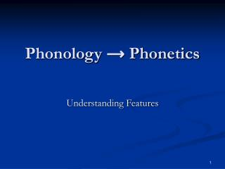 Phonology  ?  Phonetics