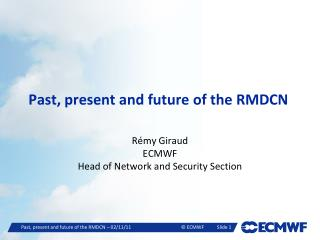 Past, present and future of the RMDCN