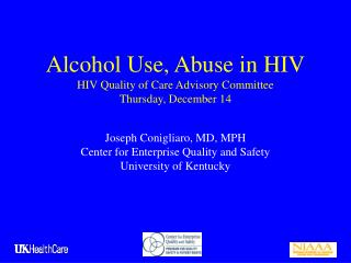 Alcohol Use, Abuse in HIV HIV Quality of Care Advisory Committee Thursday, December 14