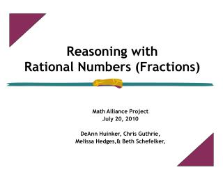 Reasoning with  Rational Numbers (Fractions) ?