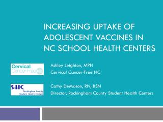 Increasing uptake of adolescent vaccines in  nC  school health centers
