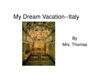 My Dream Vacation--Italy