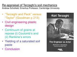 Re-appraisal of Terzaghi's soil mechanics Andrew Schofield, Emeritus Professor, Cambridge University