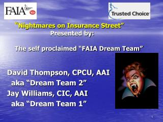 "David Thompson, CPCU, AAI   aka ""Dream Team 2"" Jay Williams, CIC, AAI   aka ""Dream Team 1"""