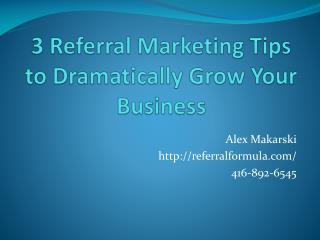 3 Referral Marketing Tips to Dramatically Grow Your Business
