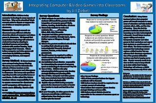 Integrating Computer &Video Games into Classrooms   by Jill Ziebell