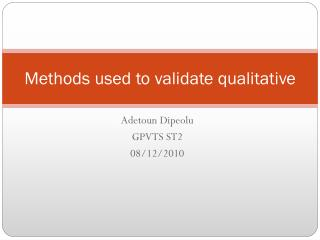 Methods used to validate qualitative