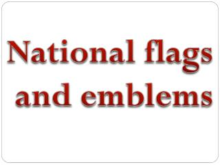 National flags  and emblems