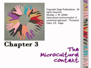 Copyright Sage Publications. All rights reserved. Neuliep, J. W. (2008). Intercultural communication: A contextual app