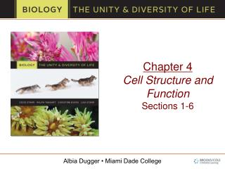 Chapter 4 Cell Structure and Function Sections 1-6