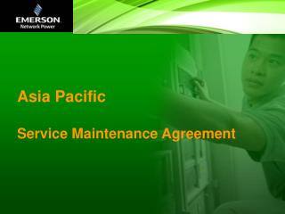 Asia Pacific  Service Maintenance Agreement