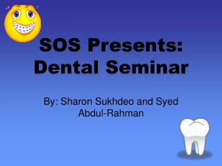 SOS Presents: Dental Seminar